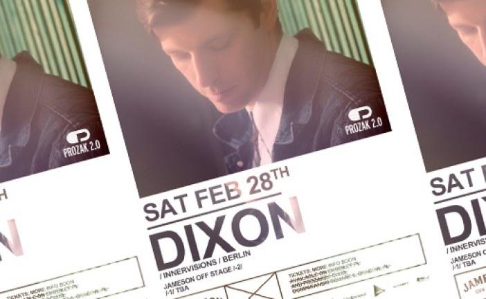 Dixon @Prozak 2.0 Club